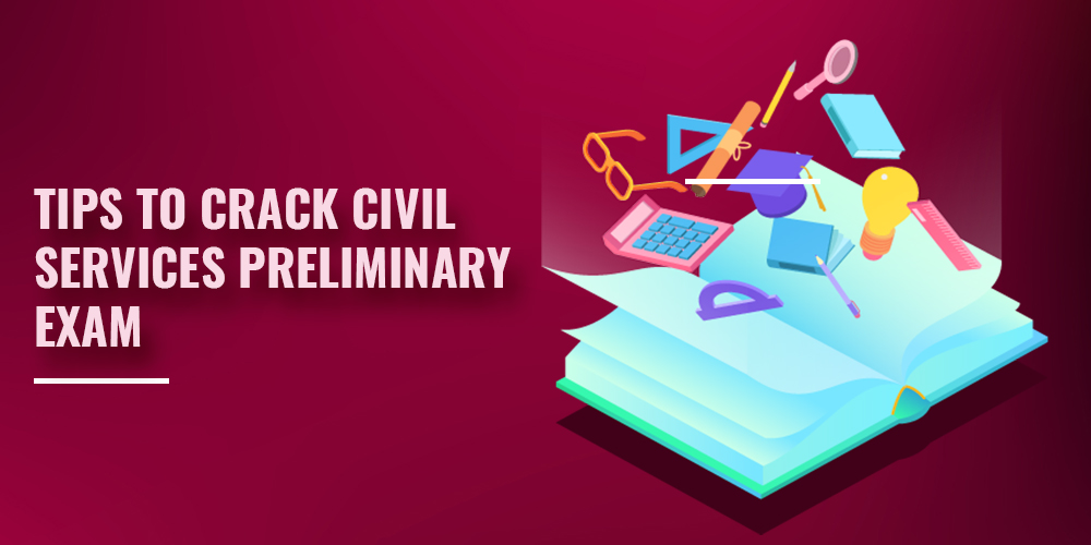 Tips to Crack the Civil Service Preliminary Examination